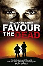 Favour the Dead by Mackenzie Smith