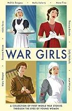 War Girls: A Collection of First World War…