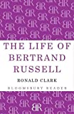 The life of Bertrand Russell / Ronald W. Clark