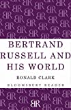 Bertrand Russell and his world / Ronald Clark