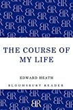 The course of my life : my autobiography / Edward Heath