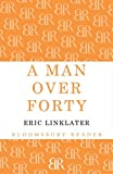 A man over forty / by Eric Linklater