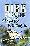 A gentle occupation / Dirk Bogarde
