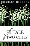 A Tale of Two Cities (1859) (Book) written by Charles Dickens