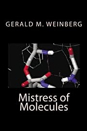 Mistress of Molecules de Gerald M. Weinberg