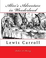 Alice's Adventure in Wonderland: Lewis…