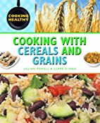 Cooking with Cereals and Grains (Cooking…