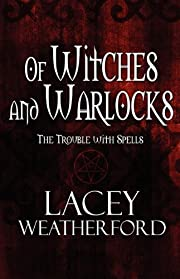Of Witches and Warlocks: The Trouble with…