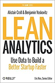 Lean Analytics: Use Data to Build a Better…
