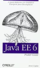Java EE 6 Pocket Guide by Arun Gupta