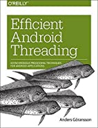 Efficient Android Threading: Asynchronous…