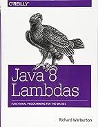Java 8 Lambdas: Pragmatic Functional…
