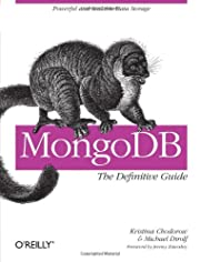MongoDB: The Definitive Guide by Kristina…