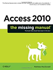 Access 2010: The Missing Manual – tekijä:…
