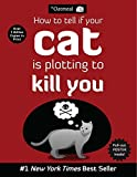 How to Tell If Your Cat Is Plotting to Kill You (Volume 2) (The Oatmeal)