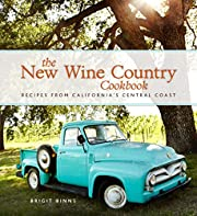 The New Wine Country Cookbook: Recipes from…