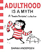 Adulthood is a Myth: A Sarah's Scribbles…