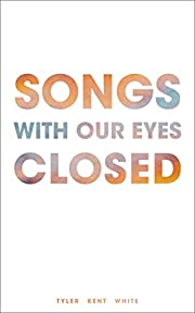 Songs with Our Eyes Closed de Tyler Kent…