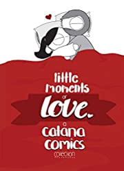Little Moments of Love by Catana Chetwynd