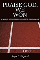 Praise God, We Won: A Vision of Victory From…
