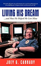 Living His Dream: . . . And How He Helped Me…