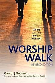 Worship Walk: where worship and life…