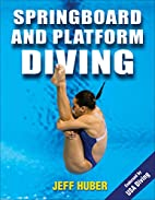 Springboard and Platform Diving by Jeffrey…