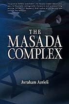 The Masada Complex by Avraham Azrieli