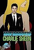 Infamous Charlie Sheen / Mike Farrell, writer ; Fred Grivaud, penciler ; Steve Wands, colorist ; Warren Montgomery, letterer
