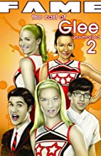 The Cast of Glee 2: Unauthorized by Tara…