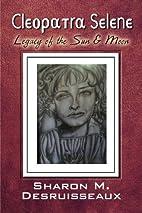 Cleopatra Selene: Legacy of the Sun & Moon…