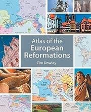 Atlas of the European Reformations av Tim…
