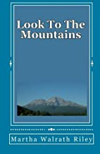 Look To The Mountains by Martha Walrath…