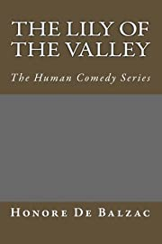 The Lily of the Valley: The Human Comedy…