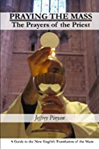 Praying the Mass: The Prayers of the Priest…