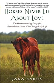 Horses Never Lie About Love: The…