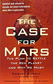 The Case for Mars: The Plan to Settle the…
