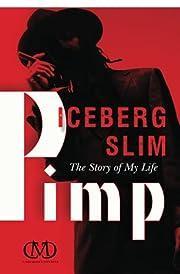 Pimp: The Story of My Life de Iceberg Slim