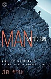 Man on the Run: Helping Hyper-Hobbied Men…