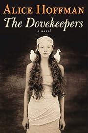 The Dovekeepers: A Novel – tekijä: Alice…