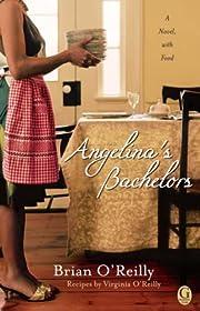 Angelina's Bachelors: A Novel with Food de…