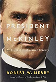 President McKinley: Architect of the…