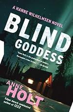 Blind Goddess by Anne Holt, a Hanne Wilhelmsen Mystery