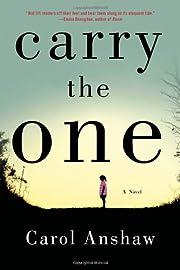 Carry the One: A Novel por Carol Anshaw