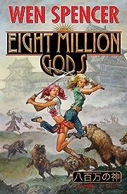 Eight Million Gods av Wen Spencer