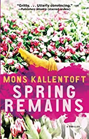 Spring Remains: A Thriller (The Malin Fors…