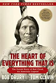The heart of everything that is : the untold…