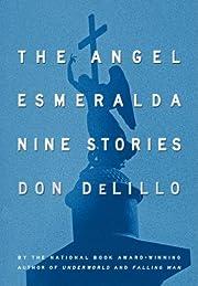 The Angel Esmeralda: Nine Stories von Don…