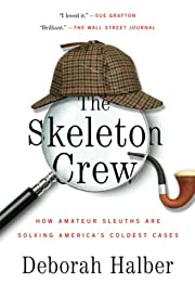 The Skeleton Crew: How Amateur Sleuths Are…