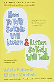 How To Talk So Kids Will Listen and Listen…